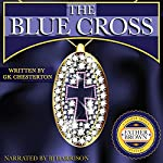 The Blue Cross [Classic Tales Edition] | G. K. Chesterton