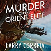 Murder on the Orient Elite: A Tale of the Grimnoir Chronicles | [Larry Correia]
