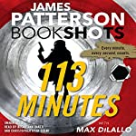 113 Minutes: A Story in Real Time | James Patterson,Max DiLallo