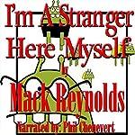 I'm a Stranger Here Myself | Mack Reynolds