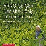 Der alte König in seinem Exil   Arno Geiger