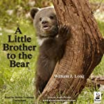 A Little Brother to the Bear | William J. Long