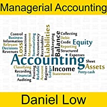 Managerial Accounting Audiobook by Daniel Low Narrated by Daniel Low