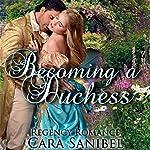 Becoming a Duchess | Cara Sanibel