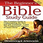 The Beginner's Bible Study Guide, Second Edition | Dominique Atkinson