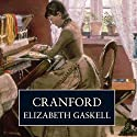 Cranford (       UNABRIDGED) by Elizabeth Gaskell Narrated by Prunella Scales