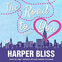 The Road to You: A Lesbian Romance Novel Audiobook by Harper Bliss Narrated by Emily Beresford, Gabra Zackman