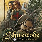 Shirewode: The Wode, Book 2 (       UNABRIDGED) by J Tullos Hennig Narrated by Ross Pendleton