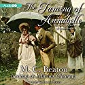 The Taming of Annabelle: The Six Sisters, Book 2 (       UNABRIDGED) by M. C. Beaton Narrated by Charlotte Anne Dore