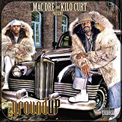 Mac Dre And Kilo Curt Present: From The Ground Up