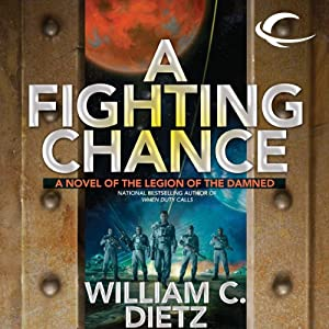 A Fighting Chance: Legion of the Damned, Book 9 | [William C. Dietz]