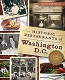 Historic Restaurants of Washington, D.C.: Capital Eats (American Palate)