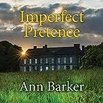 Imperfect Pretence   Ann Barker