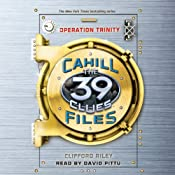 Operation Trinity: The 39 Clues: The Cahill Files, Book 1 | [Clifford Riley]