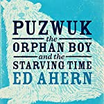 Puzwuk the Orphan Boy and the Starving Time | Ed Ahern