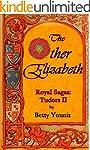 The Other Elizabeth: Royal Sagas: Tud...