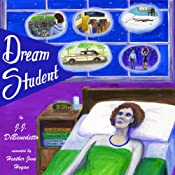 Dream Student: Dreams, Book 1 | [J. J. DiBenedetto]