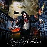 Angel Of Chaos(初回限定盤)(DVD付)