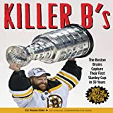 Killer Bs: The Boston Bruins Capture Their First Stanley Cup in 39 Years