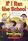 If I Ran the School (0439825954) by Bruce Lansky