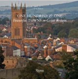 img - for One Hundred & One Beautiful Towns of Great Britain book / textbook / text book