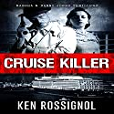 Cruise Killer: Marsha & Danny Jones Thrillers Audiobook by Ken Rossignol Narrated by George Ridgeway