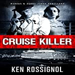 Cruise Killer: Marsha & Danny Jones Thrillers   Ken Rossignol