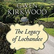 The Legacy of Lochandee   Gwen Kirkwood