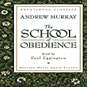 School of Obedience (       UNABRIDGED) by Andrew Murray Narrated by Paul Eggington