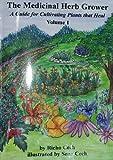 The Medicinal Herb Grower, Volume 1