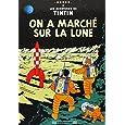 AVENTURES DE TINTIN (LES) T.17 : ON A MARCHÉ SUR LA LUNE