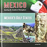 img - for Mexico s Gulf States: Campeche, Quintana Roo, Tabasco, Veracruz, and Yucatan (Mexico: Leading the Southern Hemisphere) book / textbook / text book