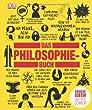 Das Philosophie-Buch: Gro�en Ideen und ihre Denker.