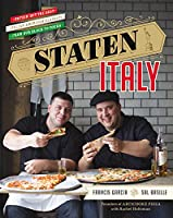 Staten Italy: Nothin' but the Best Italian-American Classics, from Our Block to Yours