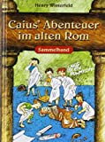 Caius' Abenteuer im alten Rom (3809420875) by Henry Winterfeld