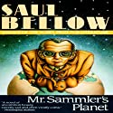 Mr. Sammler's Planet (       UNABRIDGED) by Saul Bellow Narrated by Wolfram Kandinsky