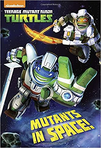 Mutants in Space! (Teenage Mutant Ninja Turtles) (Junior Novel)