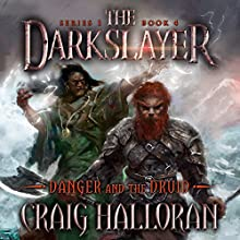 Danger and the Druid: The Darkslayer, Book 4 Audiobook by Craig Halloran Narrated by Lee Alan