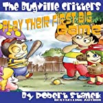 The Bugville Critters Play Their First Big Game: Buster Bee's Adventures Series #7 | Robert Stanek