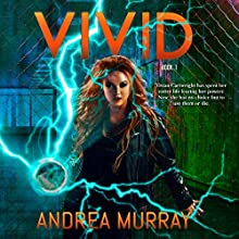 Vivid: The Vivid Trilogy, Book 1 | Livre audio Auteur(s) : Andrea Murray Narrateur(s) : Pamela Lorence