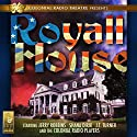 Royall House  by Jerry Robbins Narrated by Jerry Robbins, Shana Dirik, J.T. Turner,  The Colonial Radio Players