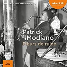 Fleurs de ruine | Livre audio Auteur(s) : Patrick Modiano Narrateur(s) : Franck Desmedt