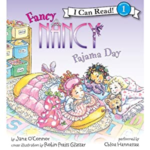 Fancy Nancy: Pajama Day | [Jane O'Connor, Robin Preiss Glasser]