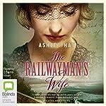The Railwayman's Wife | Ashley Hay