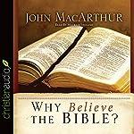 Why Believe the Bible? | John MacArthur