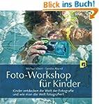 Foto-Workshop f�r Kinder: Kinder entd...