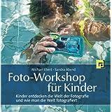 """Foto-Workshop f�r Kinder: Kinder entdecken die Welt der Fotografie und wie man die Welt fotografiertvon """"Michael Ebert"""""""