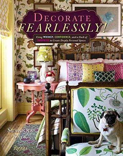 Book Cover: Decorate Fearlessly: Using Whimsy, Confidence, and a Dash of Surprise to Create Deeply Personal Spaces