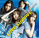 SCANDAL「LOVE SURVIVE」
