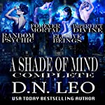 A Shade of Mind Complete Series: Random Psychic - Forever Mortal - Elusive Beings - Imperfect Divine | D.N. Leo